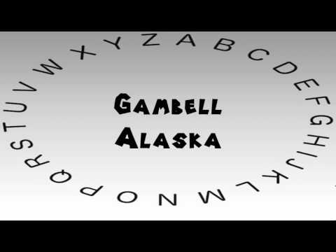 How to Say or Pronounce USA Cities — Gambell, Alaska