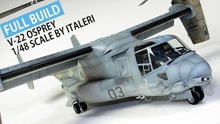FULL BUILD V-22 OSPREY by ITALERI 1/48 scale model aircraft