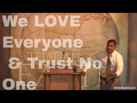 We LOVE Everyone & Trust No One (Pastor Roger Jimenez | VBC Sac., CA)