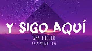 Y Sigo Aqu� Video De Letras