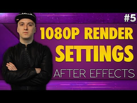 After Effects CC 2017: Best 1080p Render Settings For YouTube - Tutorial #5