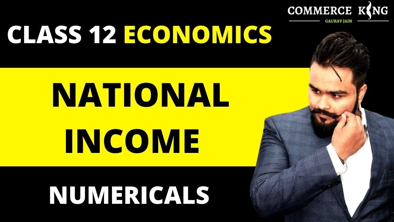 EPISODE 10 - Numericals of national income   Macro economics   Class 12 Boards