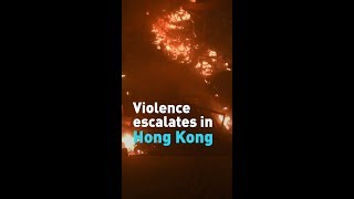 Violence escalates in Hong Kong