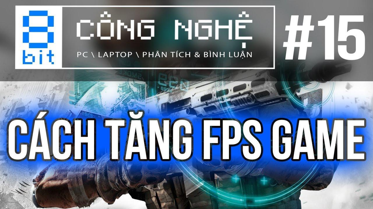 Tăng FPS Khi Chơi Game KHÔNG CẦN Giảm Độ Phân Giải! | 8-bit Công Nghệ #15
