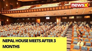 Nepal House Meets After 3 Months | 1st Session Of Reinstated House | NewsX