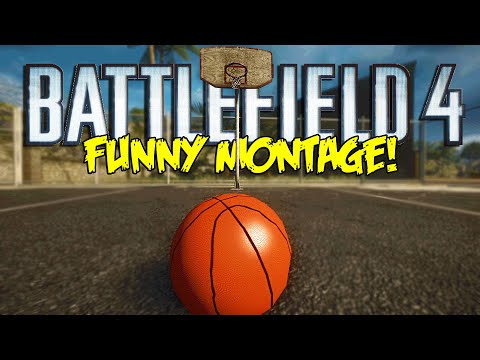 Battlefield 4 funny montage! epic basketball more bf4 funny moments