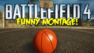 battlefield 4 funny montage epic basketball more bf4 funny moments