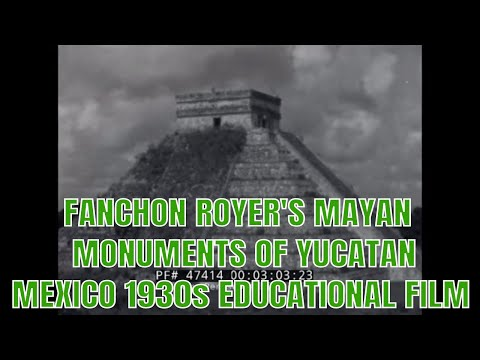 FANCHON ROYER'S  MAYAN MONUMENTS OF YUCATAN MEXICO  1930s EDUCATIONAL FILM 47414