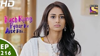 Kuch Rang Pyar Ke Aise Bhi - कुछ रंग प्यार के ऐसे भी - Episode 216 - 27th December, 2016
