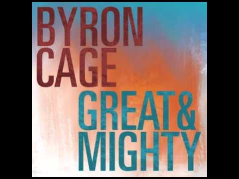 Byron Cage - Great and Mighty