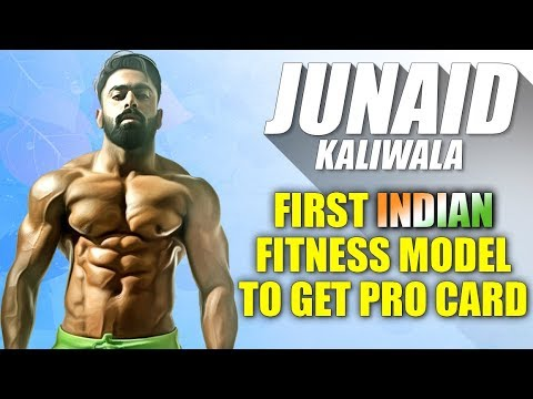 Junaid Kaliwala Biography | First Indian Fitness model to get PRO CARD