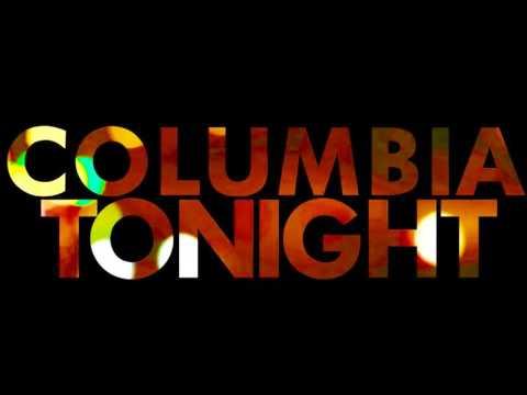 Columbia Tonight - Closing Theme