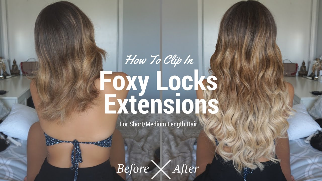 How To Clip In Foxy Locks Hair Extensions For Short Medium Length