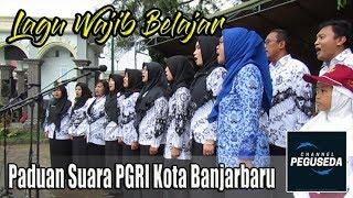 Lagu Wajib Belajar oleh Paduan Suara PGRI Kota Banjarbaru