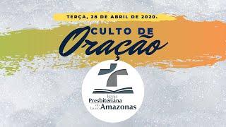 Culto de Oração IPBA | 28/04/2020 | A Oração de Entrega