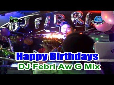 Birthdays Party DJ Febri Arsa Live Pinang Banjar Created By Royal Studio Hp 085367928919