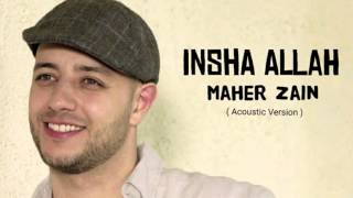 Maher Zain - Insha Allah ( Acoustic Version )