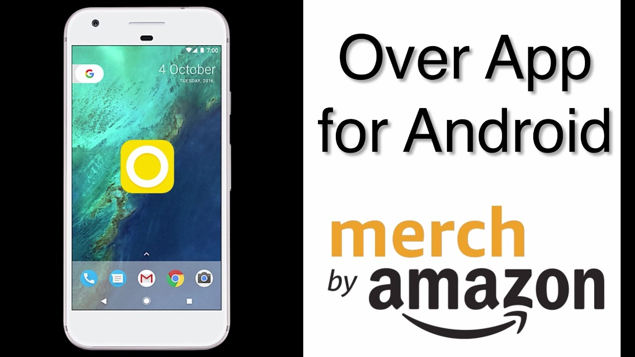 How to get the Over App for Android for Merch By Amazon ...