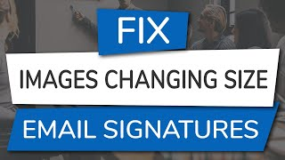 How to Fix Emąil Signature Images Changing Size