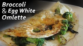 Broccoli & Egg White Omlette | Healthy Breakfast
