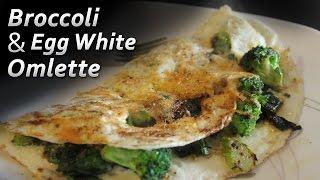 Broccoli & Egg White Omlette   Healthy Breakfast