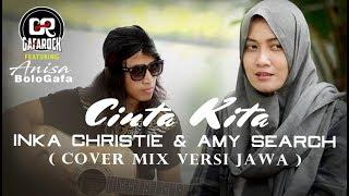 Download lagu CINTA KITA Inka Christie & Amy Search GAFAROCK feat. Anisa Bologafa