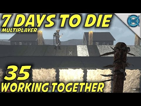 7 Days to Die | EP 35 | Working Together Multiplayer | w/GameEdged Let's Play | Alpha 15 (S17)