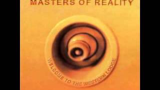 Masters Of Reality - It