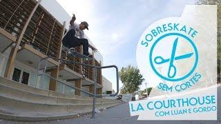 Sem Cortes - Courthouse Raw com cortes | Luan e Gordo