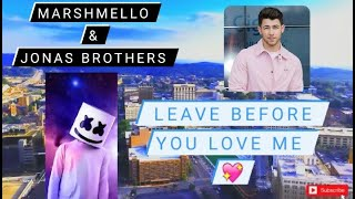 Marshmello x Jonas Brothers Leave_Before_You_Love official Lyrical vedio