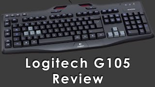 Logitech G105 Gaming Keyboard Review and First Impressions
