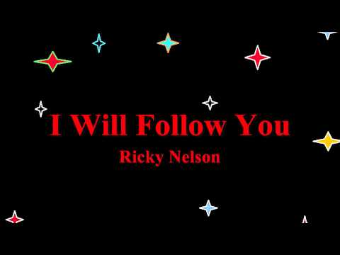 I Will Follow You - Ricky Nelson