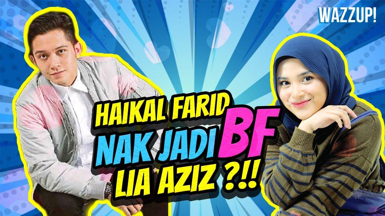 Haikal Farid nak jadi BF Lia Aziz?