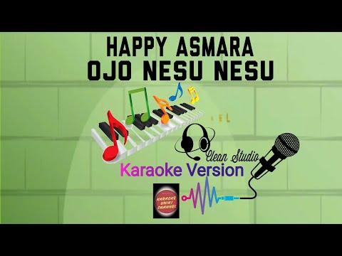 #karaoke-happy-asmara---ojo-nesu-nesu-|-karaoke-unik