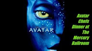 PREVIEW: Avatar-themed dinner at Mercury Ballroom