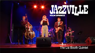 At Jazzville the Lia Booth Quintet wows the crowd at The Cascade Lounge, Agua Caliente Palm Springs.