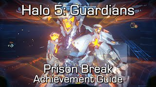 Halo 5 - Prison Break Achievement Guide