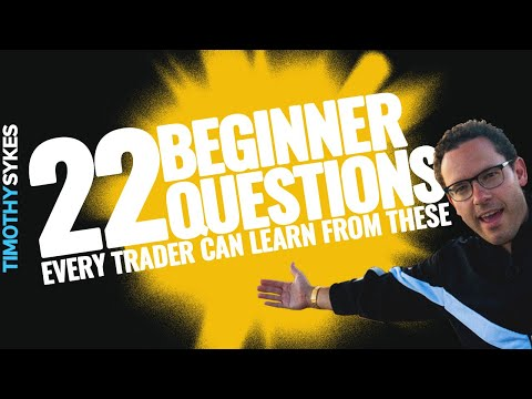 22 Beginner Questions: Every Trader Can Learn From These