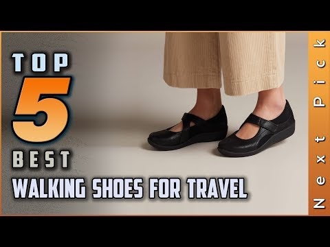 Top 5 Best Walking Shoes For Travel Review in 2020