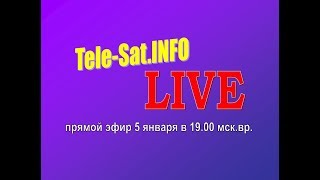 Tele-Sat.Info LIVE - 5 января 2018 г. thumbnail