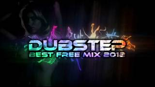 Repeat youtube video Best Dubstep mix 2012 (New Free Download Songs, 2 Hours, Complete playlist, High audio quality)