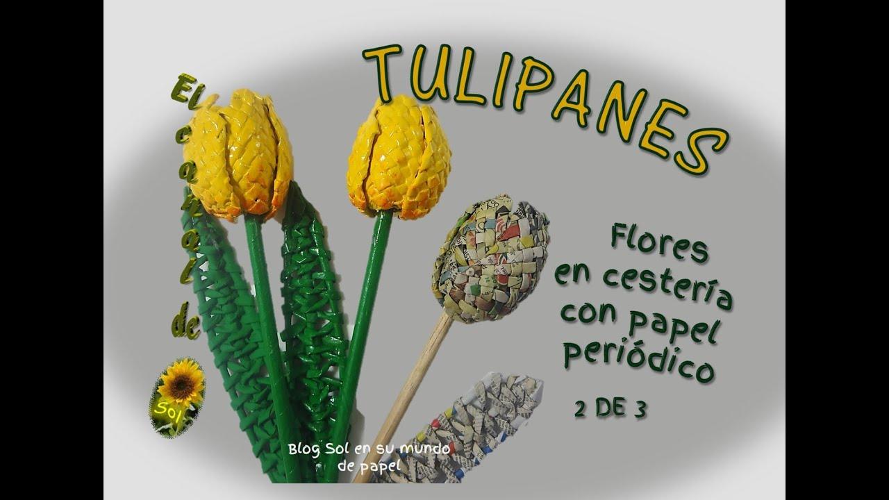 Tulipanes flores en cester a con papel peri dico youtube - Cesteria con papel periodico paso a paso ...