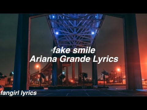 fake smile || Ariana Grande Lyrics