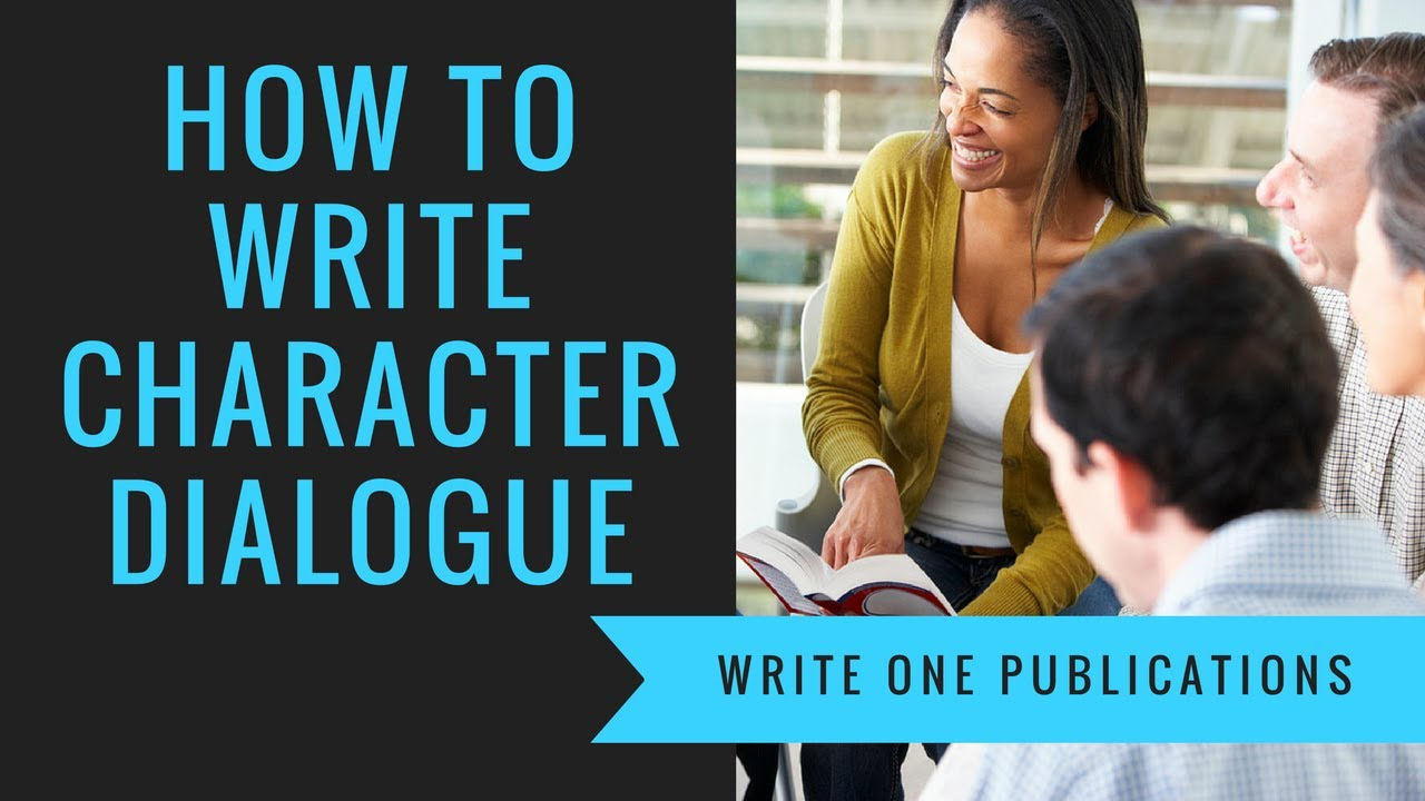 how to write dialogue Dialogue is the written conversational exchange between two or more characters how to write dialogue conventional english grammar rules tell us that you should always start a new paragraph when someone speaks in your writing let's get the heck out of here right now, mary said, turning.