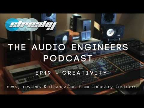 AUDIO ENGINEERS PODCAST - EP19 CREATIVITY in mixing and mastering