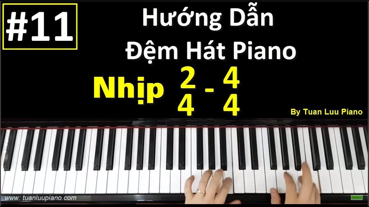 ✅ #11 | Đệm Hát Piano Nhịp 2/4 – 4/4 | Hướng Dẫn Đệm Hát Piano Style Ballad | Tuấn Lưu Piano |
