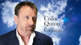 Let Colin Quinn Inspire You