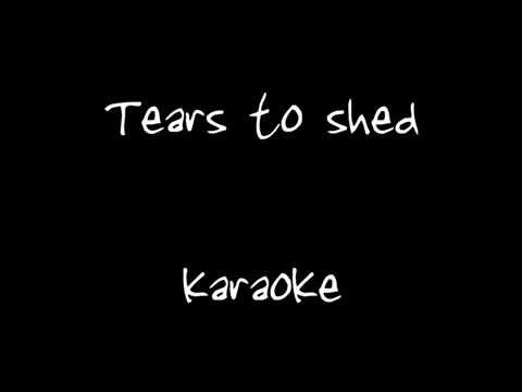 Tears to shed    karaoke