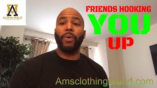 Should You Let Friends Hook You Up & Women Showing Up Unannounced