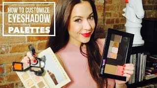 How To Consolidate Loose Eyeshadows and Customize Eyeshadow Palettes